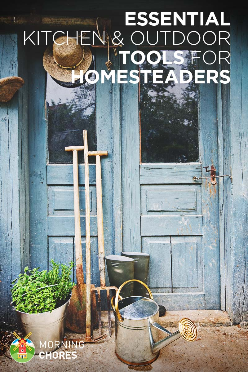 26 Essential Homesteading Tools for Kitchen and Outdoors
