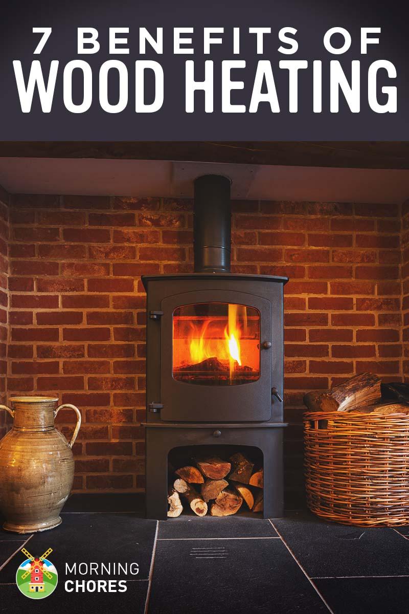 7 Benefits of Wood Heating