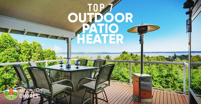 - 7 Best Outdoor Patio Heater: Reviews & Buying Guide