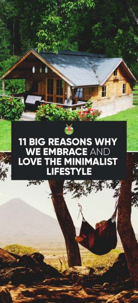 11 Big Reasons Why We Embrace And Love The Minimalist Lifestyle