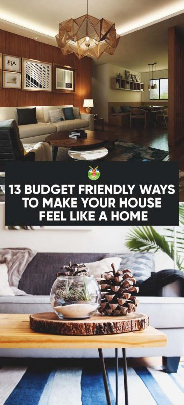 13 Budget Friendly Ways to Make Your House Feel Like a Home
