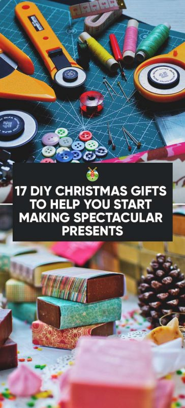 17 DIY Christmas Gifts to Help You Start Making Spectacular Presents