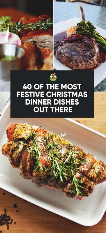 40 Of The Most Festive Christmas Dinner Ideas Out There