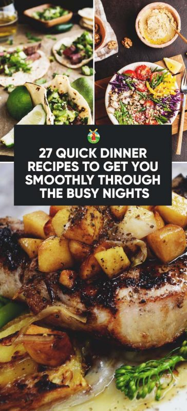 27 quick dinner recipes to get you smoothly through the busy nights quick dinner recipes forumfinder Image collections