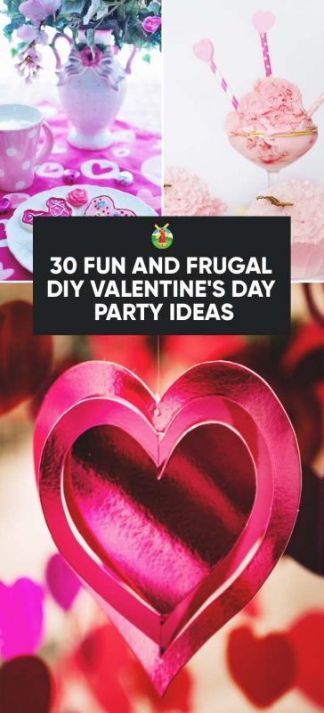 30 Fun And Frugal Diy Valentine S Day Party Ideas