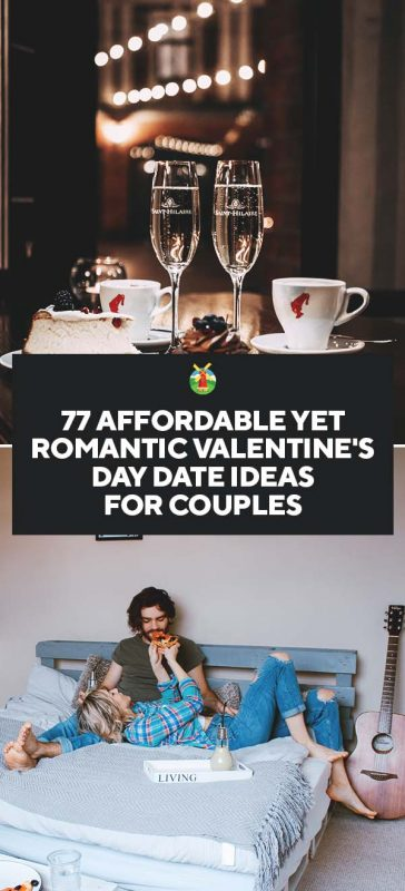 77 Affordable Yet Romantic Valentine S Day Date Ideas For Couples