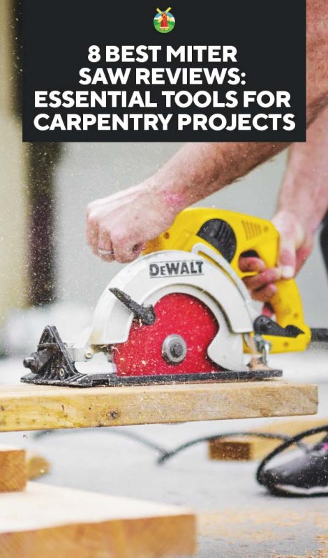 8 Best Miter Saw Reviews Essential Tools For Carpentry Projects