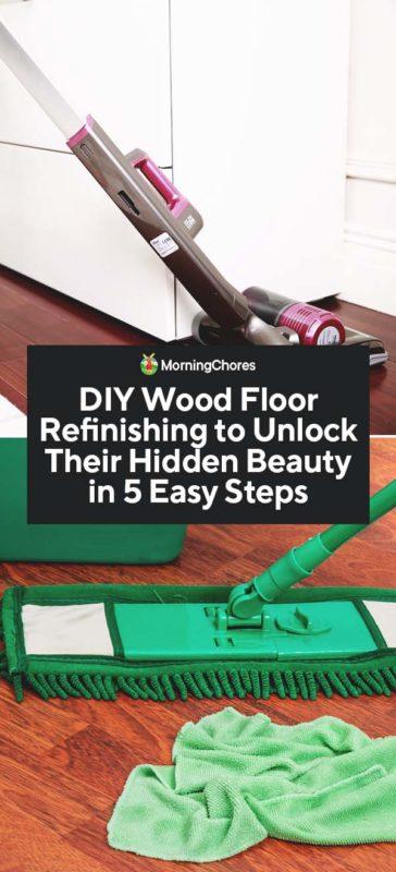 Diy Wood Floor Refinishing To Unlock Their Hidden Beauty