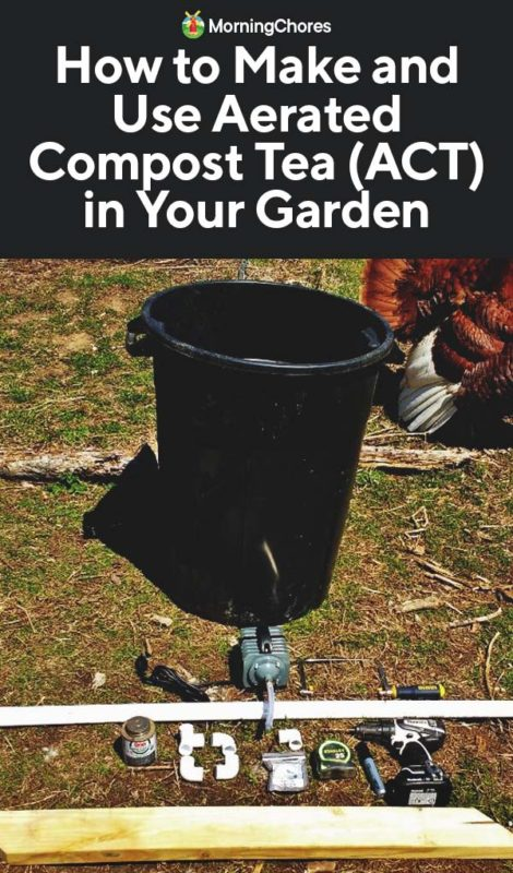 How to Make and Use Aerated Compost Tea (ACT) in Your Garden